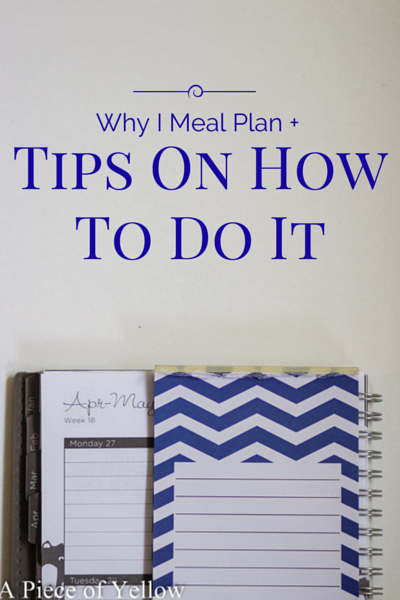 Why I Meal Plan Tips On How To Do It